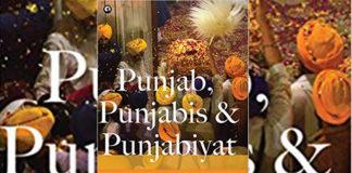 Khushwant's Punjab, Punjabis & Punjabiyat